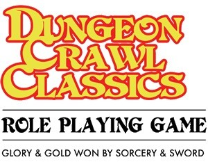 Dungeon Crawl Classics - Role Playing Game - Glory and Gold Won By Sorcery and Sword